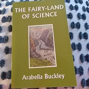 Other - The Fairy-Land of Science by Arabella Buckley